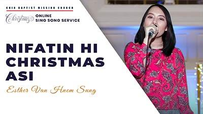Nifatin Hi Christmas Asi || Esther Van Hnem Sung (Original)